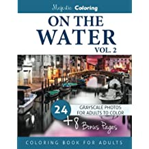 On the Water Vol. 2: Grayscale Photo Coloring for Adults