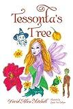 Tessonta's Tree, David Allen Mitchell, 1436388864