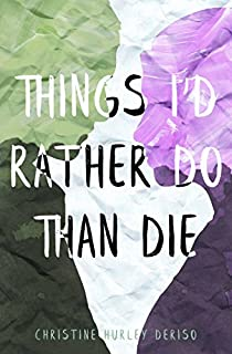 Book Cover: Things I'd Rather Do Than Die