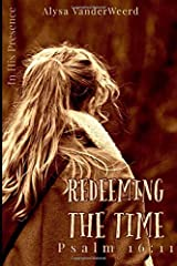 Redeeming the Time: Psalm 16:11 (In His Presence) Paperback