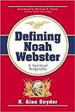 Defining Noah Webster, K. Alan Snyder, 1591600553