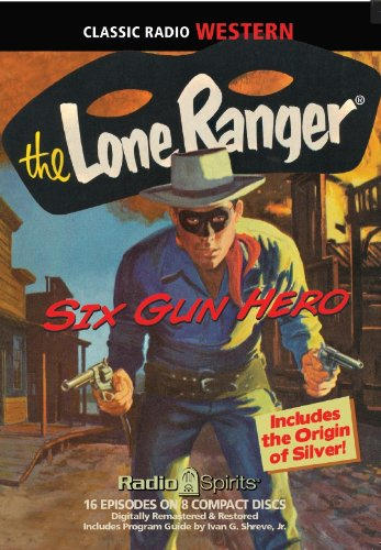 Lone Ranger Old Time Radio (Lone Ranger Six Gun Hero (Old Time Radio) (Classic Radio Western))