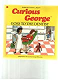 Curious George Goes to the Dentist, Margret Rey and H. A. Rey, 0395519381