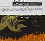 Happy End Problem by Fred Frith (2007-03-13)