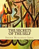 The Secrets of the Self, Sheikh Iqbal, 1463524072