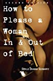 How to Please a Woman in and Out of Bed, Daylle Deanna Schwartz, 1593372906