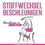 Stoffwechsel beschleunigen [Speed up Metabolism: Lose Weight in 7 Days]: Abnehmen in 7 Tagen | Silke Hofmann,55 Minuten Coaching