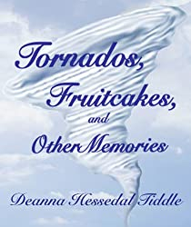 Tornados, Fruitcakes, and Other Memories