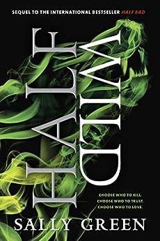 Half Wild (The Half Bad Trilogy Book 2) by [Green, Sally]