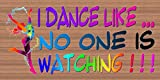 Wood Sign Dance Like No One is Watching For Sale