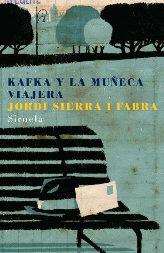 Kafka y la muñeca viajera (Las Tres Edades nº 131) (Spanish Edition)