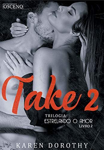 Take 2 - Estrelando o Amor: Livro 2