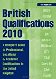 British Qualifications: A Complete Guide to Professional, Vocational and Academic Qualifications in the UK