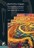 img - for Movimiento y lenguajes. De la experiencia sensoperceptiva a la conciencia y el pensamiento (GRAO - CASTELLANO) (Spanish Edition) book / textbook / text book