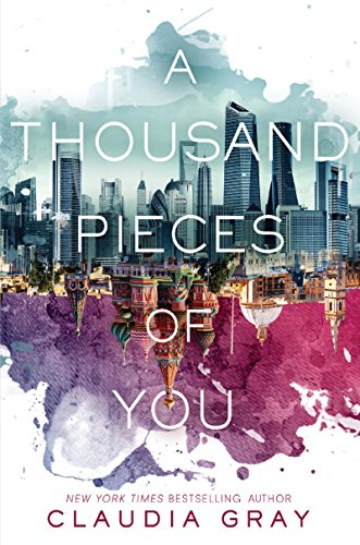 A Thousand Pieces of You (Firebird Book 1) by [Gray, Claudia]