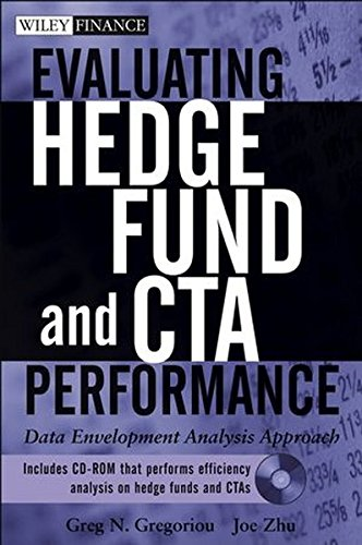 Evaluating Hedge Fund and CTA Performance: Data Envelopment Analysis Approach + CD-ROM