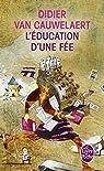 L'Education d'une fée par Van Cauwelaert