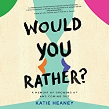 Would You Rather? Audiobook by Katie Heaney Narrated by Katie Heaney