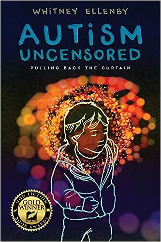 Novel Technique Shows How Autism >> Autism Uncensored Pulling Back The Curtain Whitney Ellenby