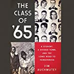The Class of '65: A Student, a Divided Town, and the Long Road to Forgiveness | Jim Auchmutey