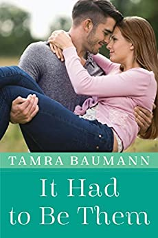 It Had to Be Them (An It Had to Be Novel Book 4) by [Baumann, Tamra]