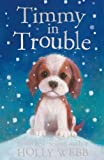 Holly Webb 10 books Collection Puppy and kitten Childrens Gift Set Sophy William (Timmy in Trouble, Max the Missing Puppy, Sam the Stolen Puppy, Buttons the Runaway Puppy, Harry the Homeless Puppy, more)
