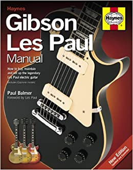 Gibson Les Paul Manual: How to buy, maintain and set up the legendary Les Paul electric guitar Haynes Manual/Music: Amazon.es: Paul Balmer: Libros en ...