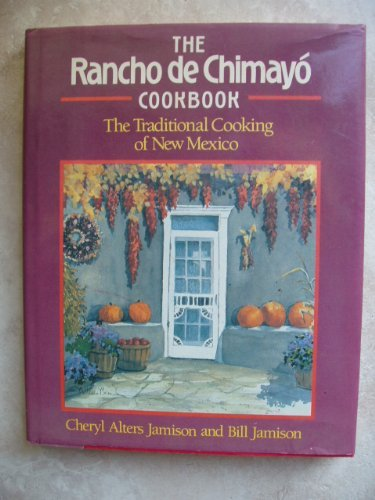 The Rancho De Chimayo Cookbook: The Traditional Cooking of New Mexico (Beans Rancho)