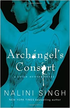 Book Archangel's Consort: The Guild Hunter Series (GUILD HUNTER NOVEL) by Singh, Nalini Mass Market Paperbac Edition (2011)