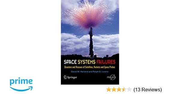 space systems failures disasters and rescues of satellites rockets and space probes