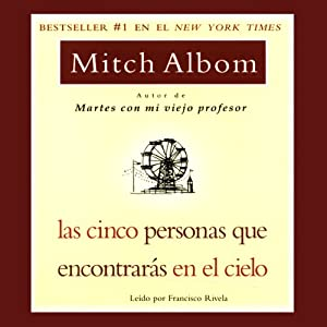 Las Cinco Personas que Encontraras en el Cielo [The Five People You Meet In Heaven] Audiobook