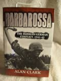Barbarossa : The Russian-German Conflict 1941-1945 Alan Clark 1985 BOOK WWII