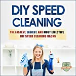 DIY Speed Cleaning: The Fastest, Easiest, and Most Effective DIY Cleaning Hacks |  DIY Made Easy