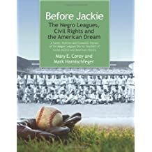 Before Jackie: The Negro Leagues, Civil Rights and the American Dream