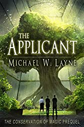 The Applicant: The Conservation of Magic Prequel (The Science of Magic Book 0)