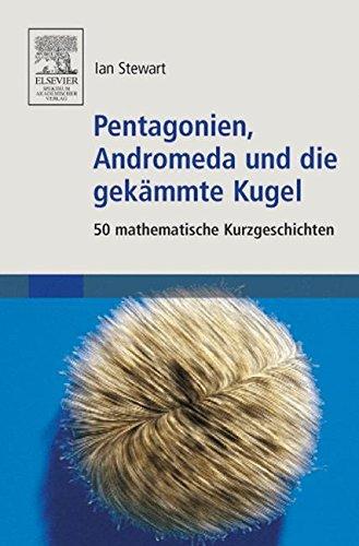 Pentagonien, Andromeda und die gekämmte Kugel: 50 mathematische Kurzgeschichten