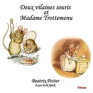 Deux vilaines souris et Madame Trotte-Menu Audiobook