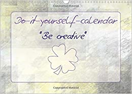 Do it yourself calendar be creative uk version 2015 do it yourself calendar be creative uk version 2015 tender colours generate brilliance to your pictures calvendo fun solutioingenieria Images