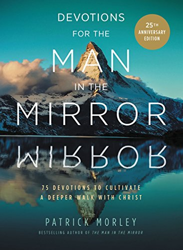 Devotions for the Man in the Mirror: 75 Readings to Cultivate a Deeper Walk with - Mens Mirrors