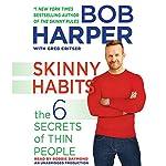 Skinny Habits: The 6 Secrets of Thin People: Skinny Rules | Bob Harper,Greg Critser