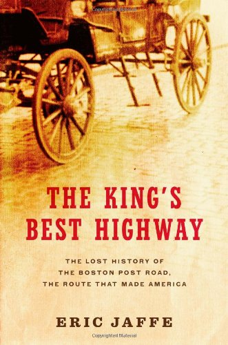 The King's Best Highway: The Lost History of the Boston Post Road, the Route That Made America pdf epub