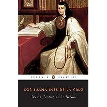Poems, Protest, and a Dream: Selected Writings (Penguin Classics) by Sor Juana Ines de la Cruz (1997-03-01)