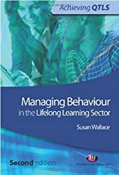 Managing Behaviour in the Lifelong Learning Sector (Achieving QTLS Series)