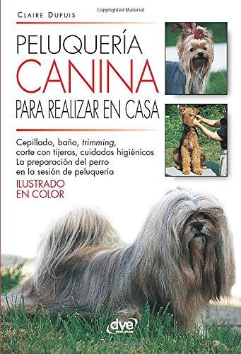 libro de como realizar peluqueria canina en casa de claire dupuis