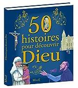 50 Histoires pour Découvrir Dieu