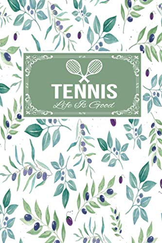 Tennis Life Is Good: Gift Lined Journal Notebook To Write In
