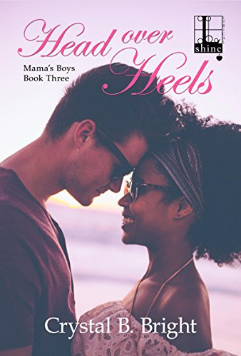 Head Over Heels (Mama's Boys Book 3) by [Bright, Crystal B.]