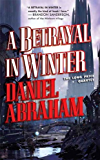 A Betrayal in Winter (The Long Price Quartet Book 2)
