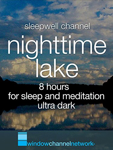 Nighttime Lake 8 hours for sleep and meditation ultra dark ()
