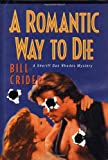 A Romantic Way to Die, Bill Crider, 031220907X